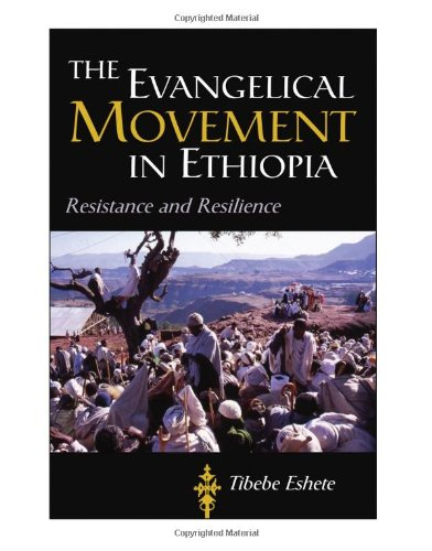 Evangelical Movement in Ethiopia Resistance and Resilience  2008 edition cover