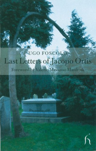 Last Letters of Jacopo Ortis   2002 9781843910022 Front Cover