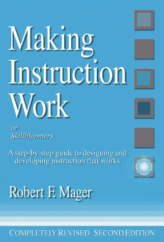 Making Instruction Work A Step-by-Step Guide to Designing and Developing Instruction That Works 2nd 1997 (Revised) edition cover