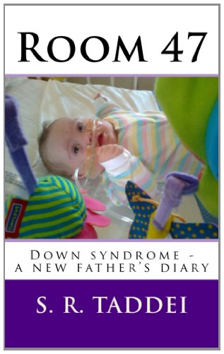 Room 47: Down Syndrome - A New Father's Diary  0 edition cover