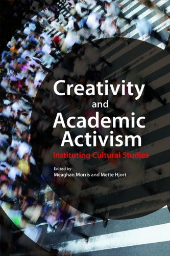 Creativity and Academic Activism Instituting Cultural Studies  2012 9781932643022 Front Cover
