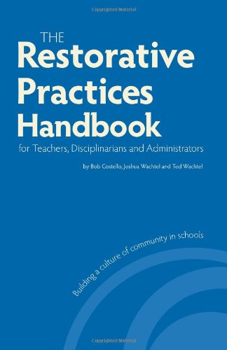 Restorative Practices Handbook for Teachers, Disciplinarians and Administrators   2009 edition cover