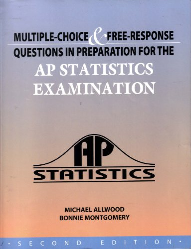 Multiple Choice and Free Response Questions in Preparation for the AP Statistics Examination (2nd Edition) 2nd edition cover