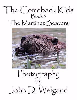 The Martinez Beavers:   2008 9781935118022 Front Cover