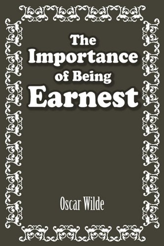 Importance of Being Earnest  N/A 9781936041022 Front Cover