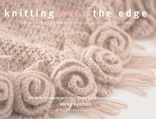 Knitting over the Edge The Second Essential Collection of over 350 Decorative Borders  2010 9781936096022 Front Cover