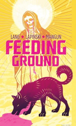 Feeding Ground   2011 9781936393022 Front Cover