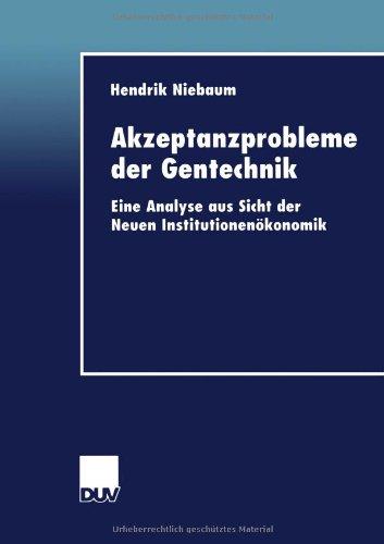 Akzeptanzprobleme der Gentechnik Eine Analyse Aus Sicht der Neuen Institutionenokonomik  2000 9783824405022 Front Cover