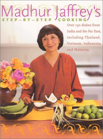 Madhur Jaffrey's Step-by-Step Cooking Over 150 Dishes from India and the Far East Including Thailand, Indonesia and Malaysia  2001 (Large Type) 9780066214023 Front Cover