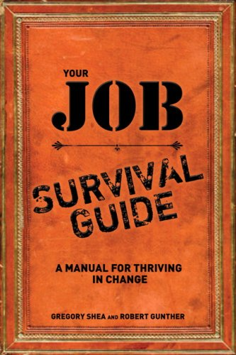 Your Job Survival Guide A Manual for Thriving in Change  2009 edition cover
