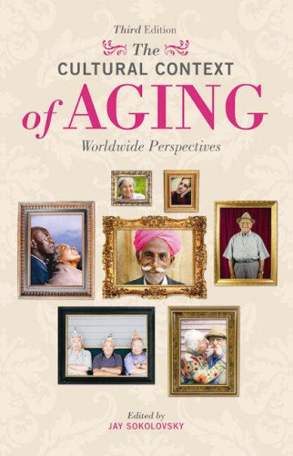 Cultural Context of Aging Worldwide Perspectives 3rd 2008 edition cover