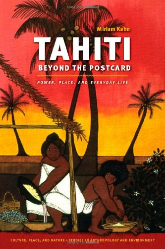 Tahiti Beyond the Postcard Power, Place, and Everyday Life  2011 edition cover