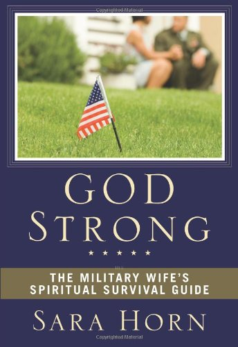 God Strong The Military Wife's Spiritual Survival Guide  2010 edition cover