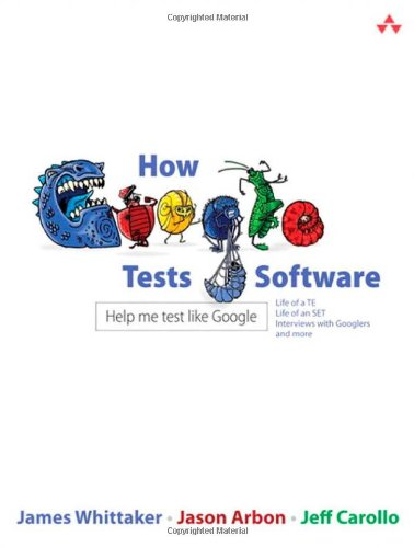 How Google Tests Software   2012 edition cover