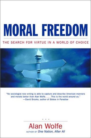 Moral Freedom The Search for Virtue in a World of Choice  2002 edition cover