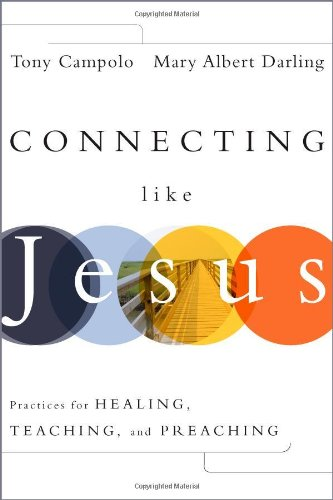 Connecting Like Jesus Practices for Healing, Teaching, and Preaching  2010 edition cover