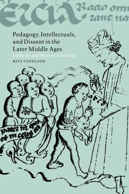 Pedagogy, Intellectuals, and Dissent in the Later Middle Ages Lollardy and Ideas of Learning  2005 9780521023023 Front Cover