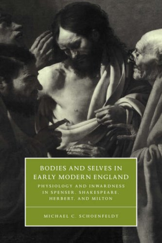 Bodies and Selves in Early Modern England Physiology and Inwardness in Spenser, Shakespeare, Herbert, and Milton  1999 9780521669023 Front Cover