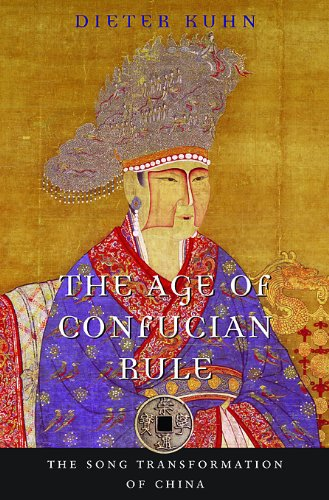 Age of Confucian Rule The Song Transformation of China  2009 edition cover