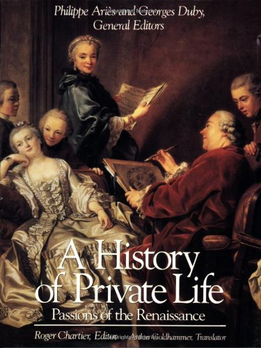 History of Private Life Passions of the Renaissance  1989 edition cover