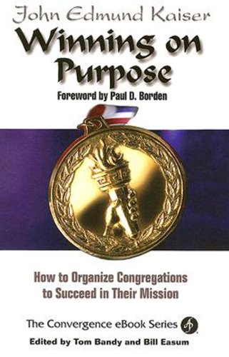 Winning on Purpose How to Organize Congregations to Succeed in Their Mission  2006 edition cover