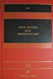 Race, Racism, and American Law  4th 2000 (Revised) edition cover