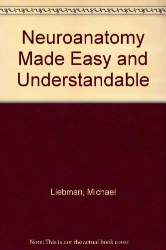 Neuroanatomy Made Easy and Understandable  4th 1991 (Revised) edition cover