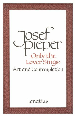 Only the Lover Sings : Art and Contemplation 1st edition cover