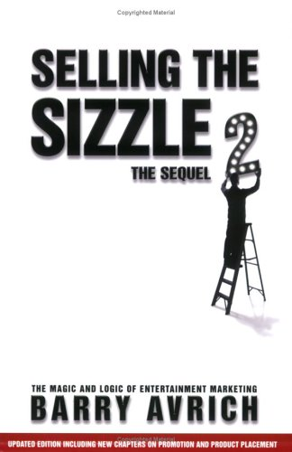 Selling the Sizzle 2 : The Sequel: The Magic and Logic of Entertainment Marketing  2005 edition cover