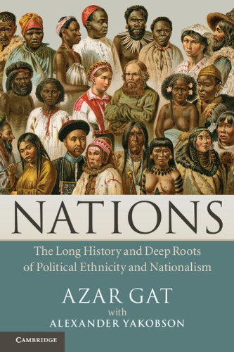 Nations The Long History and Deep Roots of Political Ethnicity and Nationalism  2013 edition cover
