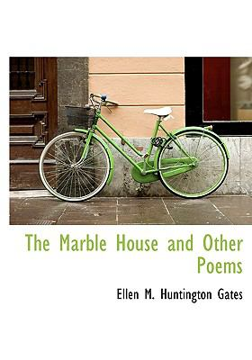 Marble House and Other Poems N/A 9781113816023 Front Cover