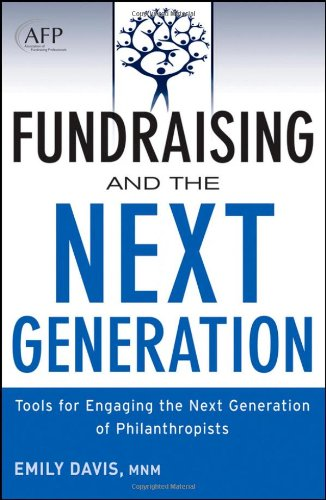 Fundraising and the Next Generation Tools for Engaging the Next Generation of Philanthropists  2012 edition cover