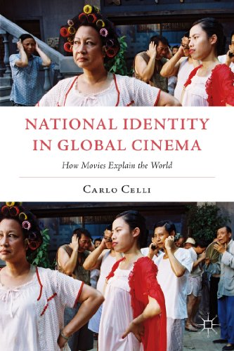 National Identity in Global Cinema How Movies Explain the World  2011 9781137379023 Front Cover