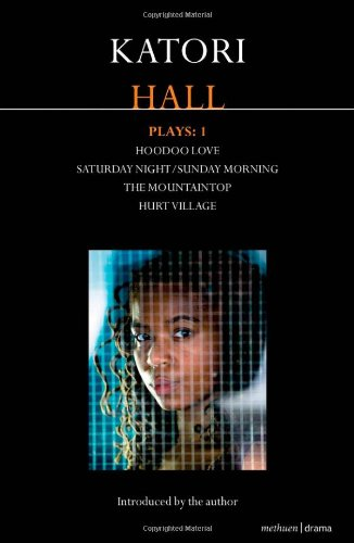 Katori Hall Plays One Hoodoo Love - Hurt Village - The Mountaintop - Saturday Night - Sunday Morning  2011 edition cover