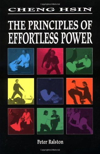 Cheng Hsin The Principles of Effortless Power 2nd 1999 9781556433023 Front Cover