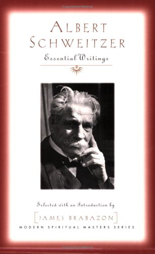 Albert Schweitzer Essential Writings  2005 edition cover