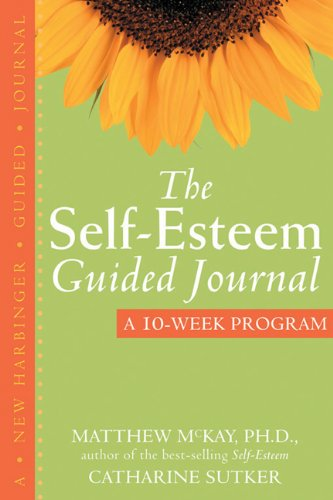 Self-Esteem Guided Journal A 10-Week Program  2005 edition cover