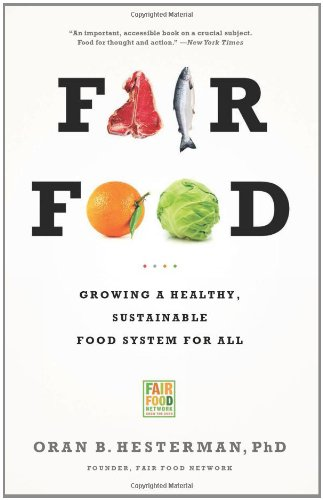 Fair Food Growing a Healthy, Sustainable Food System for All N/A edition cover
