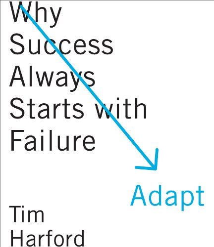 Adapt: Why Success Always Starts With Failure  2011 edition cover