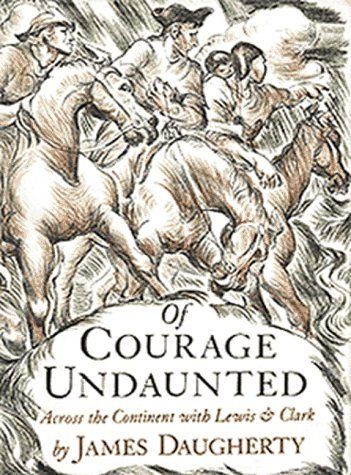 Of Courage Undaunted : Across the Continent with Lewis and Clark  1951 (Reprint) 9781893103023 Front Cover