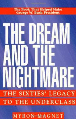 Dream and the Nightmare The Sixties' Legacy to the Underclass Reprint edition cover