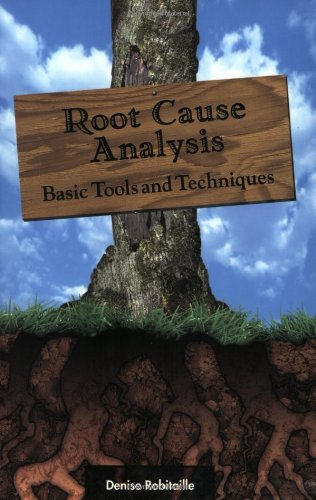 Root Cause Analysis : Basic Tools and Techniques  2004 edition cover