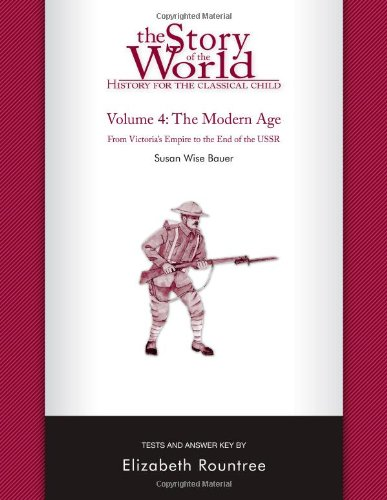Story of the World #4 Modern Age Tests History for the Classical Child  2006 9781933339023 Front Cover