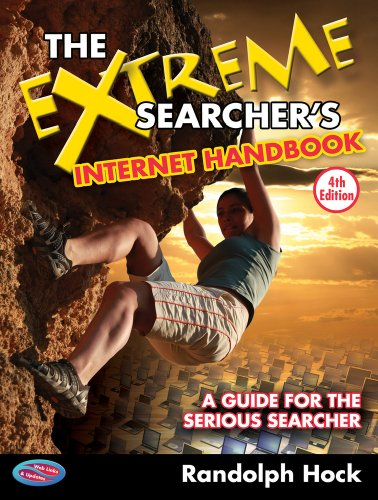 Extreme Searcher's Internet Handbook A Guide for the Serious Searcher 4th 2013 edition cover