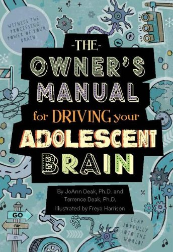 Owner's Manual for Driving Your Adolescent Brain  N/A 9781939775023 Front Cover
