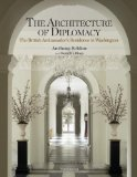 Architecture of Diplomacy The British Ambassador's Residence in Washington  2014 9782081299023 Front Cover