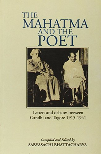 Mahatma and the Poet : Letters and Debates Between Gandhi and Tagore, 1915-1941 Reprint edition cover