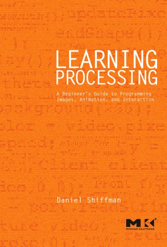 Learning Processing A Beginner's Guide to Programming Images, Animation, and Interaction  2008 edition cover