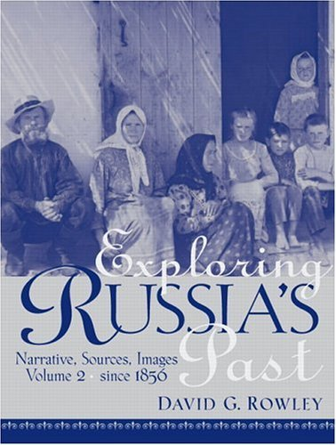 Exploring Russia's Past Narrative, Sources, Images since 1856  2006 edition cover