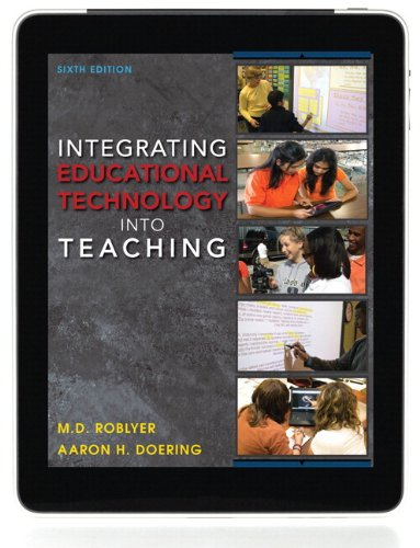 Integrating Educational Technology into Teaching  6th 2013 9780132901024 Front Cover